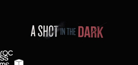 """A shot in the dark"" teasers"